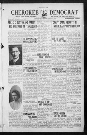 Primary view of object titled 'Cherokee County Democrat (Tahlequah, Okla.), Vol. 29, No. 22, Ed. 1 Thursday, February 11, 1915'.