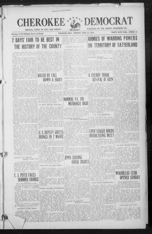 Primary view of object titled 'Cherokee County Democrat (Tahlequah, Okla.), Vol. 29, No. 32, Ed. 1 Thursday, April 22, 1915'.