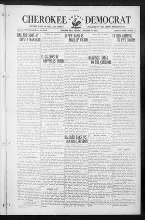 Primary view of object titled 'Cherokee County Democrat (Tahlequah, Okla.), Vol. 30, No. 14, Ed. 1 Thursday, December 16, 1915'.