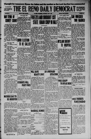 Primary view of The El Reno Daily Democrat (El Reno, Okla.), Vol. 34, No. [205], Ed. 1 Saturday, May 9, 1925