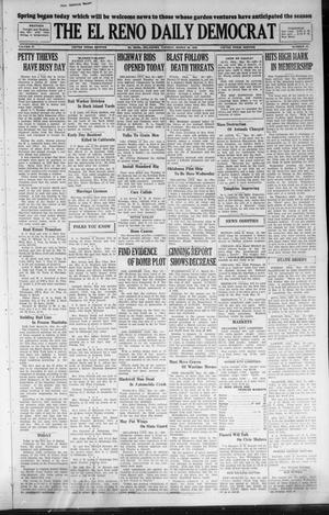 Primary view of object titled 'The El Reno Daily Democrat (El Reno, Okla.), Vol. 37, No. 45, Ed. 1 Tuesday, March 20, 1928'.