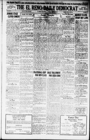 Primary view of object titled 'The El Reno Daily Democrat (El Reno, Okla.), Vol. 38, No. 48, Ed. 1 Friday, March 29, 1929'.