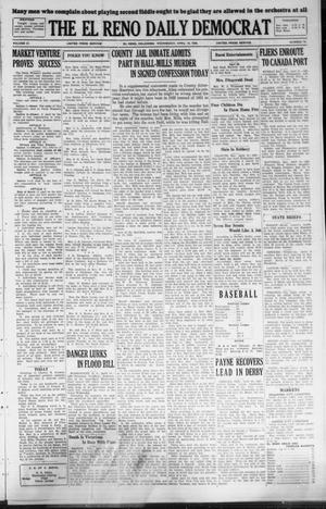 Primary view of object titled 'The El Reno Daily Democrat (El Reno, Okla.), Vol. 37, No. 70, Ed. 1 Wednesday, April 18, 1928'.