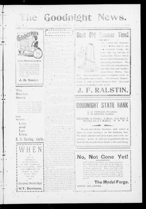 Primary view of object titled 'The Goodnight News. (Goodnight, Okla.), Vol. 1, No. 15, Ed. 1 Thursday, July 19, 1906'.