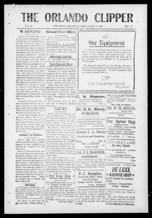 Primary view of object titled 'The Orlando Clipper (Orlando, Okla.), Vol. 8, No. 27, Ed. 1 Friday, June 5, 1914'.
