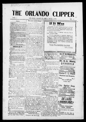 Primary view of object titled 'The Orlando Clipper (Orlando, Okla.), Vol. 9, No. 13, Ed. 1 Friday, March 5, 1915'.