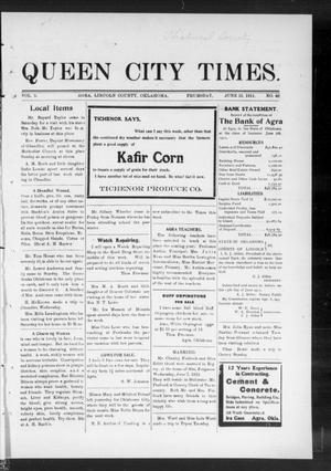 Primary view of object titled 'Queen City Times. (Agra, Okla.), Vol. 5, No. 40, Ed. 1 Thursday, June 15, 1911'.