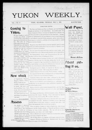 Primary view of object titled 'Yukon Weekly. (Yukon, Okla.), Vol. 6, No. 12, Ed. 1 Thursday, May 5, 1898'.