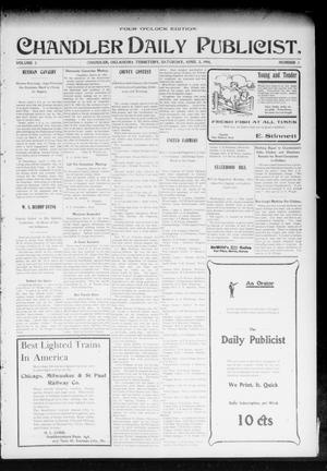 Primary view of object titled 'Chandler Daily Publicist. (Chandler, Okla. Terr.), Vol. 3, No. 2, Ed. 1 Saturday, April 2, 1904'.