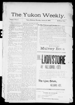 Primary view of object titled 'The Yukon Weekly. (Yukon, Okla.), Vol. 7, No. 2, Ed. 1 Thursday, January 12, 1899'.