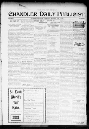 Primary view of object titled 'Chandler Daily Publicist. (Chandler, Okla. Terr.), Vol. 3, No. 74, Ed. 1 Monday, June 27, 1904'.
