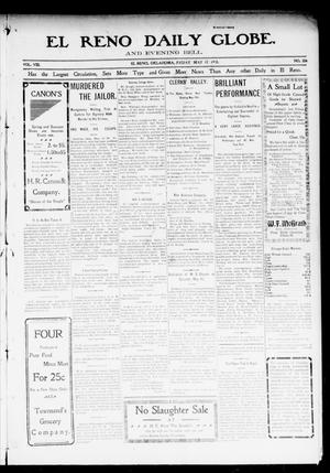 Primary view of object titled 'El Reno Daily Globe. And Evening Bell. (El Reno, Okla.), Vol. 8, No. 224, Ed. 1 Friday, May 15, 1903'.