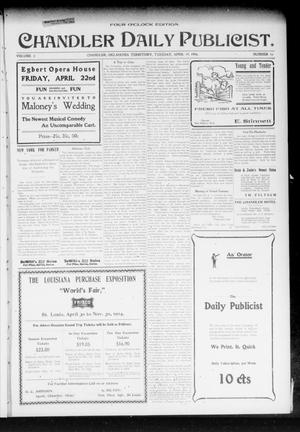 Primary view of object titled 'Chandler Daily Publicist. (Chandler, Okla. Terr.), Vol. 3, No. 16, Ed. 1 Tuesday, April 19, 1904'.
