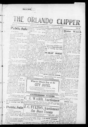 Primary view of object titled 'The Orlando Clipper (Orlando, Okla.), Vol. 6, No. 18, Ed. 1 Friday, March 22, 1912'.