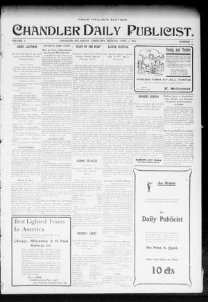 Primary view of object titled 'Chandler Daily Publicist. (Chandler, Okla. Terr.), Vol. 3, No. 3, Ed. 1 Monday, April 4, 1904'.