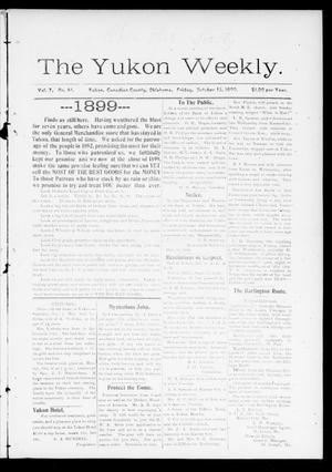 Primary view of object titled 'The Yukon Weekly. (Yukon, Okla.), Vol. 7, No. 41, Ed. 1 Friday, October 13, 1899'.