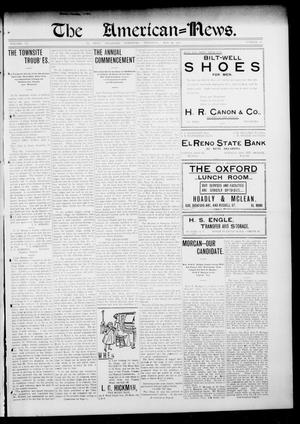 Primary view of object titled 'The American--News. (El Reno, Okla. Terr.), Vol. 6, No. 8, Ed. 1 Thursday, May 29, 1902'.