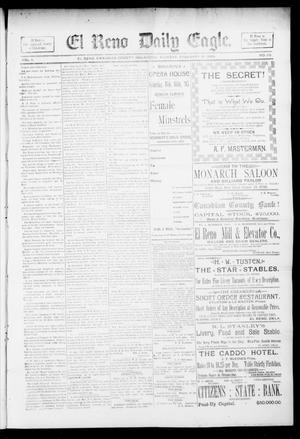 Primary view of object titled 'El Reno Daily Eagle. (El Reno, Okla.), Vol. 1, No. 113, Ed. 1 Thursday, February 14, 1895'.