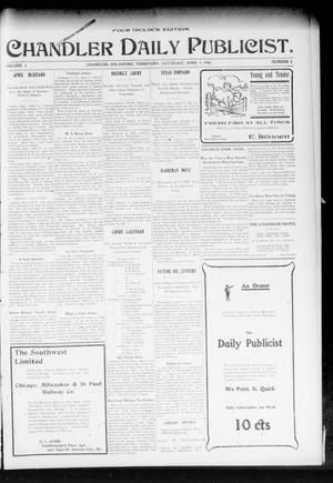 Primary view of object titled 'Chandler Daily Publicist. (Chandler, Okla. Terr.), Vol. 3, No. 8, Ed. 1 Saturday, April 9, 1904'.