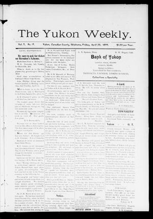 Primary view of object titled 'The Yukon Weekly. (Yukon, Okla.), Vol. 7, No. 17, Ed. 1 Friday, April 28, 1899'.