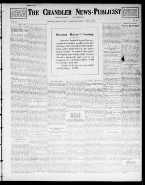 Primary view of object titled 'The Chandler News-Publicist (Chandler, Okla.), Vol. 22, No. 30, Ed. 1 Friday, April 11, 1913'.