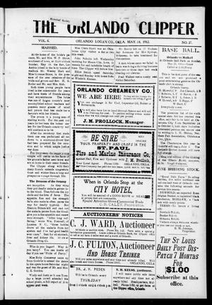 Primary view of object titled 'The Orlando Clipper (Orlando, Okla.), Vol. 6, No. 27, Ed. 1 Friday, May 24, 1912'.