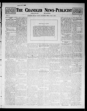 Primary view of object titled 'The Chandler News-Publicist (Chandler, Okla.), Vol. 22, No. 39, Ed. 1 Friday, June 13, 1913'.