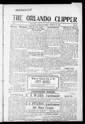 Primary view of object titled 'The Orlando Clipper (Orlando, Okla.), Vol. 6, No. 17, Ed. 1 Friday, March 15, 1912'.