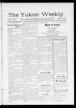 Primary view of object titled 'The Yukon Weekly. (Yukon, Okla.), Vol. 7, No. 21, Ed. 1 Friday, May 26, 1899'.