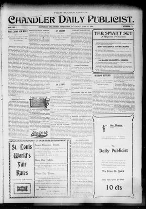 Primary view of object titled 'Chandler Daily Publicist. (Chandler, Okla. Terr.), Vol. 3, No. 73, Ed. 1 Saturday, June 25, 1904'.