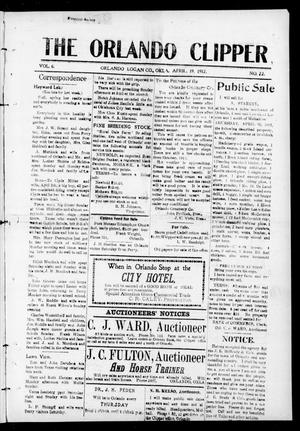 Primary view of object titled 'The Orlando Clipper (Orlando, Okla.), Vol. 6, No. 22, Ed. 1 Friday, April 19, 1912'.