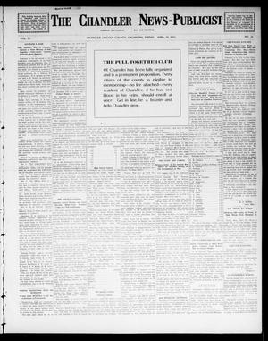 Primary view of object titled 'The Chandler News-Publicist (Chandler, Okla.), Vol. 22, No. 31, Ed. 1 Friday, April 18, 1913'.
