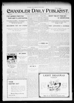 Primary view of object titled 'Chandler Daily Publicist. (Chandler, Okla. Terr.), Vol. 4, No. 11, Ed. 1 Wednesday, April 12, 1905'.
