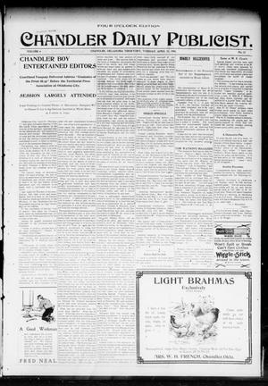 Primary view of object titled 'Chandler Daily Publicist. (Chandler, Okla. Terr.), Vol. 4, No. 22, Ed. 1 Tuesday, April 25, 1905'.