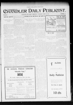 Primary view of object titled 'Chandler Daily Publicist. (Chandler, Okla. Terr.), Vol. 3, No. 12, Ed. 1 Thursday, April 14, 1904'.