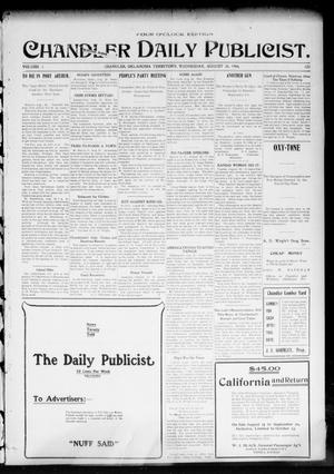 Primary view of object titled 'Chandler Daily Publicist. (Chandler, Okla. Terr.), Vol. 3, No. 123, Ed. 1 Wednesday, August 24, 1904'.