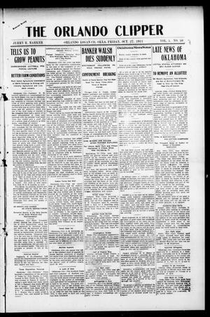 Primary view of object titled 'The Orlando Clipper (Orlando, Okla.), Vol. 5, No. 50, Ed. 1 Friday, October 27, 1911'.
