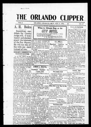 Primary view of object titled 'The Orlando Clipper (Orlando, Okla.), Vol. 6, No. 37, Ed. 1 Friday, August 2, 1912'.