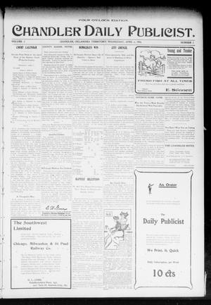 Primary view of object titled 'Chandler Daily Publicist. (Chandler, Okla. Terr.), Vol. 3, No. 5, Ed. 1 Wednesday, April 6, 1904'.