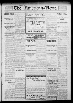 Primary view of object titled 'The American--News. (El Reno, Okla. Terr.), Vol. 6, No. 17, Ed. 1 Thursday, July 31, 1902'.