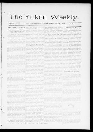 Primary view of object titled 'The Yukon Weekly. (Yukon, Okla.), Vol. 7, No. 30, Ed. 1 Friday, July 28, 1899'.