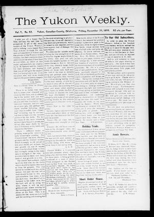 Primary view of object titled 'The Yukon Weekly. (Yukon, Okla.), Vol. 7, No. 52, Ed. 1 Friday, December 29, 1899'.