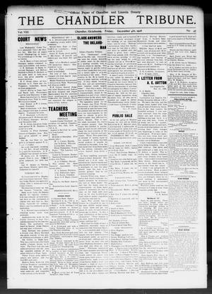 Primary view of object titled 'The Chandler Tribune. (Chandler, Okla.), Vol. 8, No. 47, Ed. 1 Friday, December 4, 1908'.