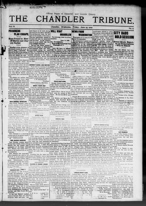 Primary view of object titled 'The Chandler Tribune. (Chandler, Okla.), Vol. 9, No. 17, Ed. 1 Friday, June 25, 1909'.