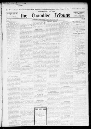 Primary view of object titled 'The Chandler Tribune (Chandler, Okla.), Vol. 7, No. 10, Ed. 1 Friday, March 22, 1907'.