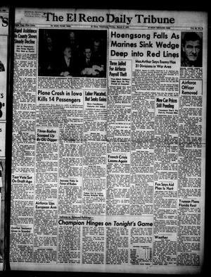Primary view of object titled 'The El Reno Daily Tribune (El Reno, Okla.), Vol. 60, No. 2, Ed. 1 Friday, March 2, 1951'.