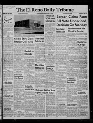 Primary view of object titled 'The El Reno Daily Tribune (El Reno, Okla.), Vol. 64, No. 349, Ed. 1 Sunday, April 15, 1956'.