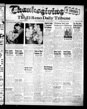 Primary view of object titled 'The El Reno Daily Tribune (El Reno, Okla.), Vol. 54, No. 224, Ed. 1 Thursday, November 22, 1945'.