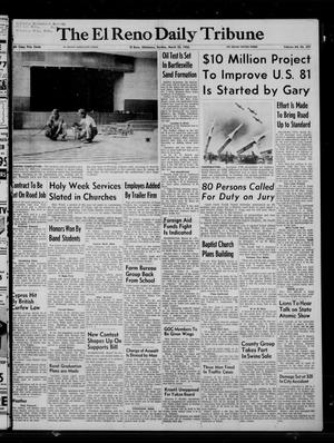 Primary view of object titled 'The El Reno Daily Tribune (El Reno, Okla.), Vol. 64, No. 331, Ed. 1 Sunday, March 25, 1956'.