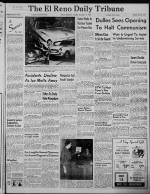 Primary view of The El Reno Daily Tribune (El Reno, Okla.), Vol. 65, No. 244, Ed. 1 Tuesday, December 11, 1956